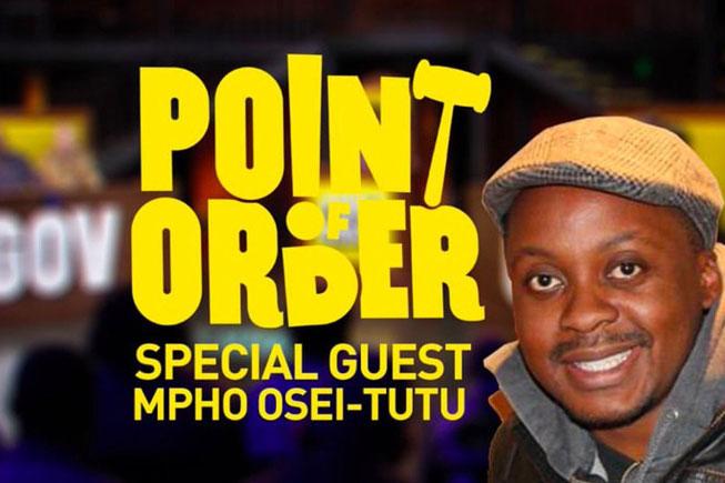 Point Of Order featuring Mpho Osei Tutu